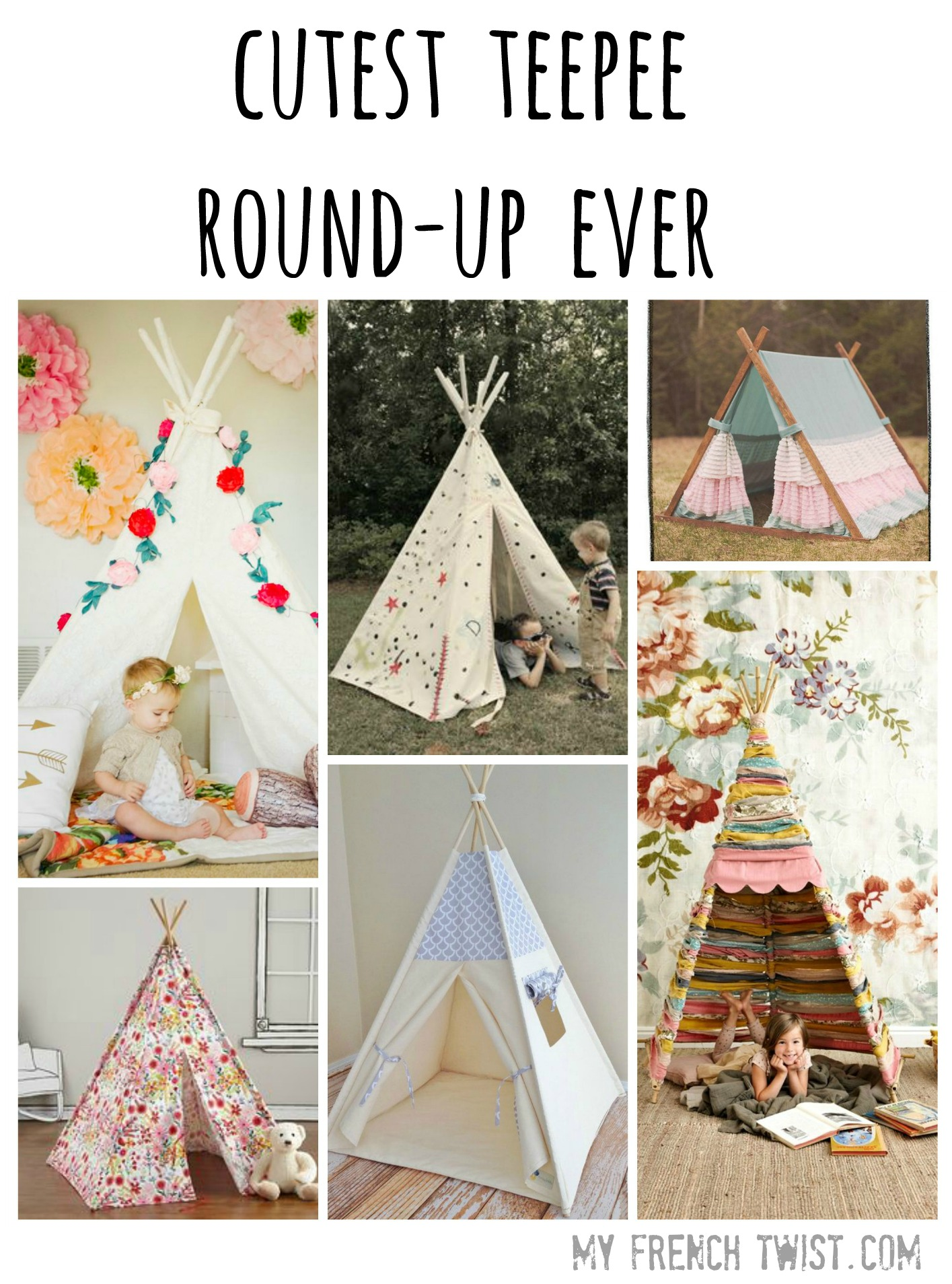 cutest teepee roundup ever - my french twist