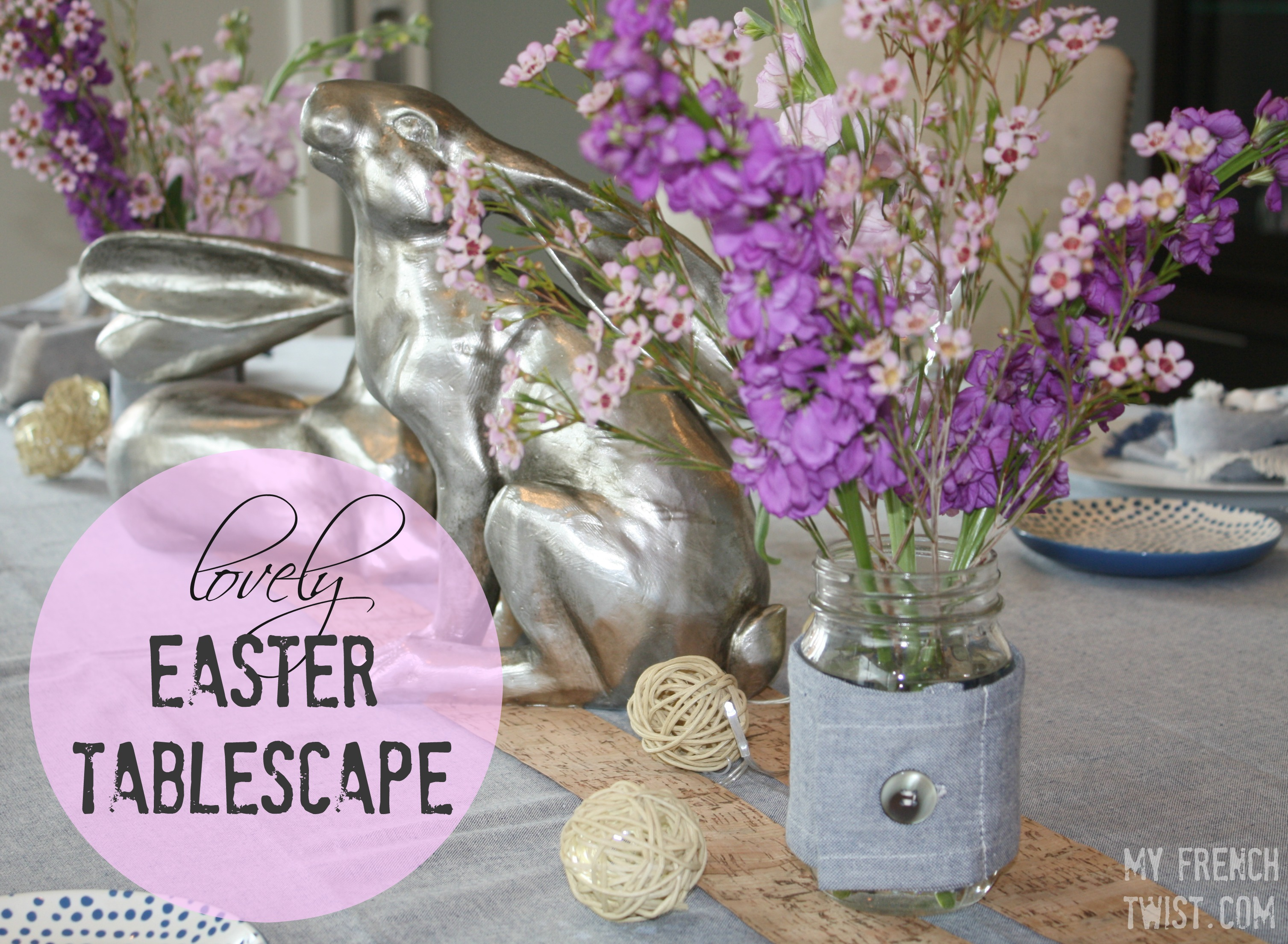 easter tablescape - myfrenchtwist.com